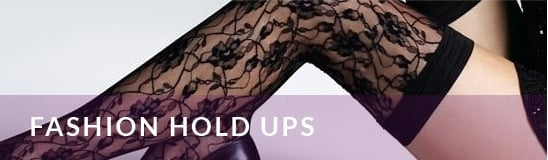 Fashion Hold Ups